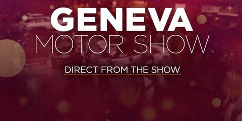 2017 Geneva motor show: LIVE FEED