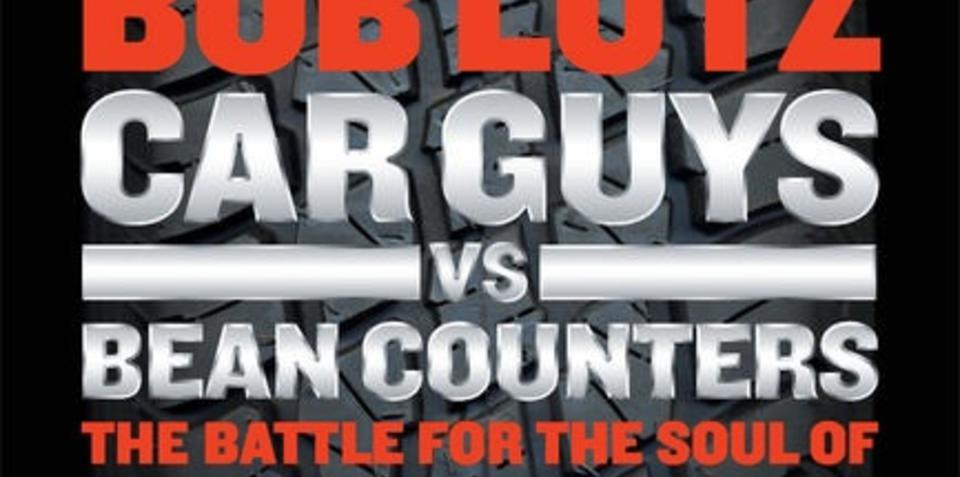 Bob Lutz former GM boss releases new book: Car Guys vs Bean Counters