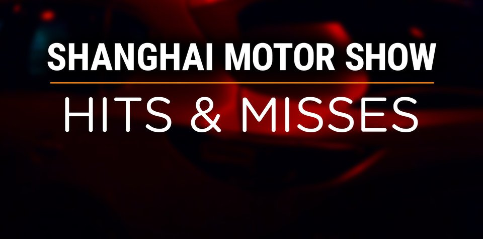 2017 Shanghai motor show: Hits and misses